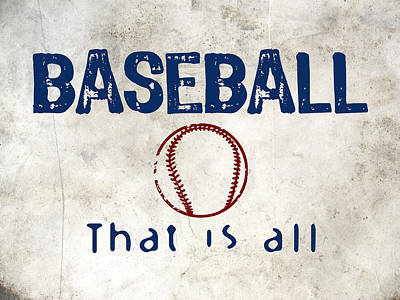 Baseball That Is All Poster by Flo Karp