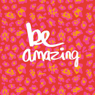 Be Amazing - Pink Leopard Poster by Linda Woods