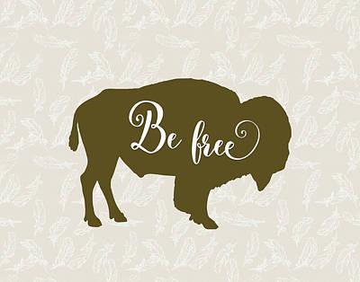 Be Free Poster by Tara Moss