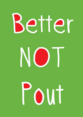 Better Not Pout - Green Red And White Poster by Linda Woods