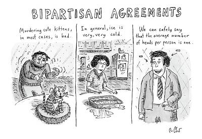 Bipartisan Agreements: Features Three Panels Poster by Roz Chast