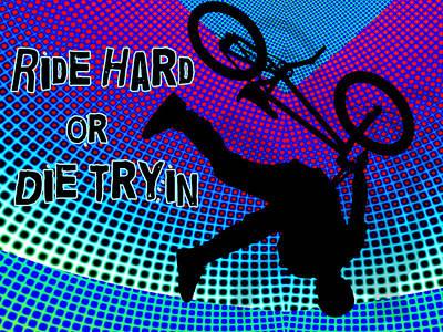 Bmx Fractal Movie Marquee Ride Hard Or Die Tryin Poster by Elaine Plesser