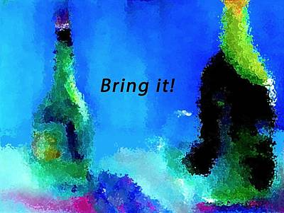 Bring It Poster by Lisa Kaiser