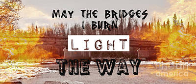 Burning Bridges Poster by Jennifer Kimberly