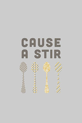 Cause A Stir Poster by Nancy Ingersoll
