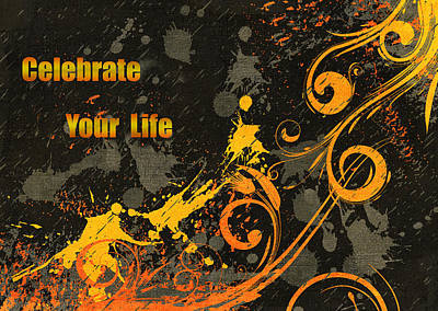 Celebrate Your Life Modern Art Poster by Georgiana Romanovna