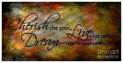 Cherish - Live - Dream - Quote2 Poster by Barbara Griffin