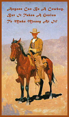 Cowboy Mounted On A Horse With Quote Poster by Frederic Remington