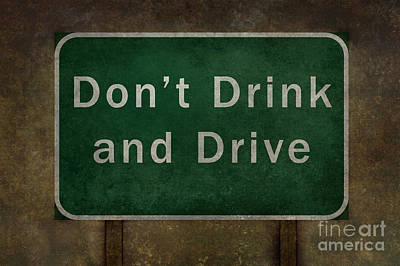 Dont Drink And Drive Highway Road Sign Poster by Bruce Stanfield