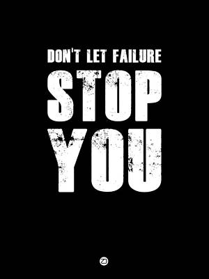 Don't Let Failure Stop You 1 Poster by Naxart Studio