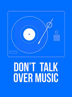 Don't Talk Over Music Poster Poster by Naxart Studio