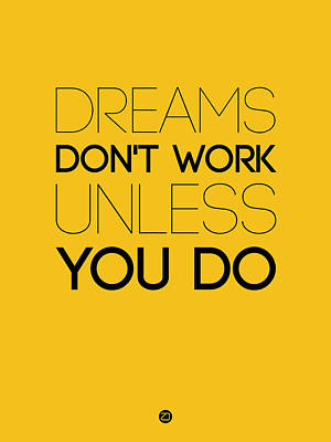 Dreams Don't Work Unless You Do 1 Poster by Naxart Studio