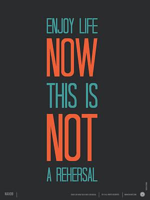 Enjoy Life Now Poster Poster by Naxart Studio