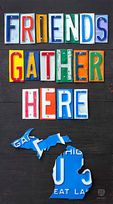 Friends Gather Here Recycled License Plate Art Lettering Sign Michigan Version Poster by Design Turnpike