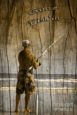 Gone Fish'in Text Driftwood By John Stephens Poster by John Stephens