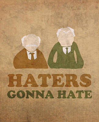 Haters Gonna Hate Statler And Waldorf Muppet Humor Poster by Design Turnpike