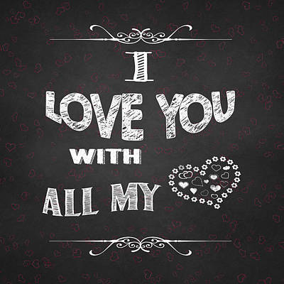 I Love You Chalkboard Digital Artwork Poster by Georgeta Blanaru