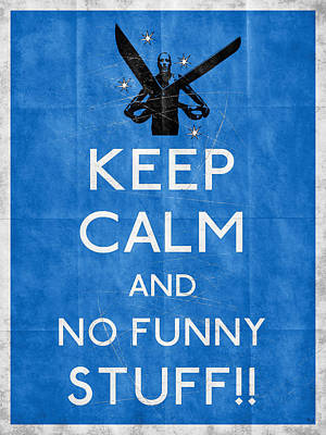 Keep Calm And No Funny Stuff Vtg B Poster by Filippo B