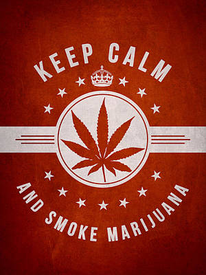 Keep Calm And Smoke Marijuana - Red Poster by Aged Pixel