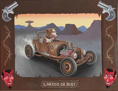Laredo Or Bust Poster by Stuart Swartz