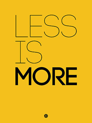 Less Is More Poster Yellow Poster by Naxart Studio