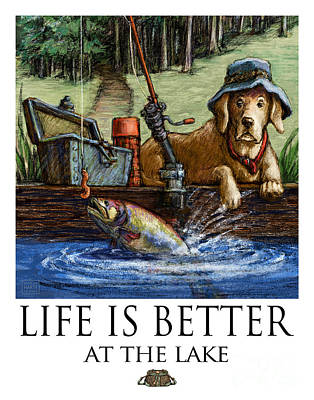 Life Is Better At The Lake Yellow Lab Fishing Poster by Kathleen Harte Gilsenan