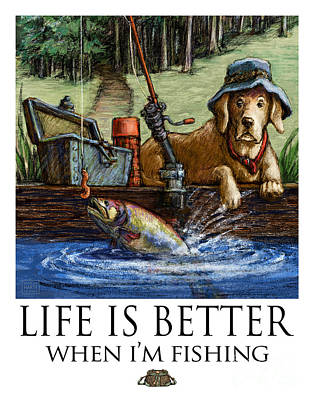 Life Is Better When I'm Fishing Yellow Lab On Dock Poster by Kathleen Harte Gilsenan