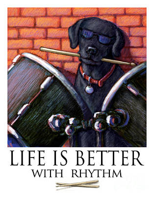 Life Is Better With Rhythm Black Lab Drummer Poster by Kathleen Harte Gilsenan