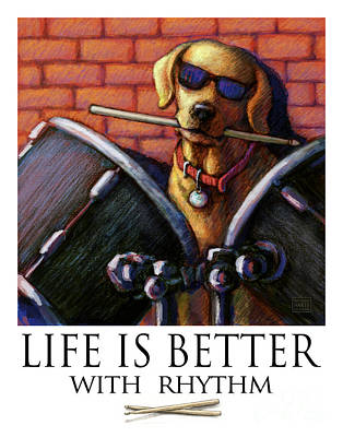 Life Is Better With Rhythm Yellow Lab Drummer Poster by Kathleen Harte Gilsenan