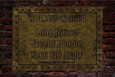 Long Haired Freaky People Need Not Apply Poster by David Dehner