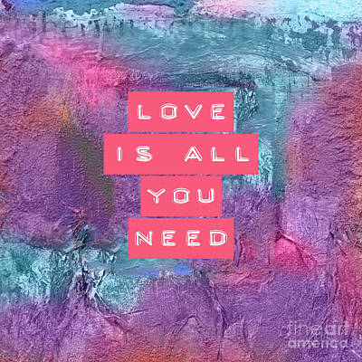 Love Is All You Need Poster by VIAINA Visual Artist