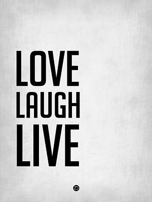 Love Laugh Live Poster Grey Poster by Naxart Studio