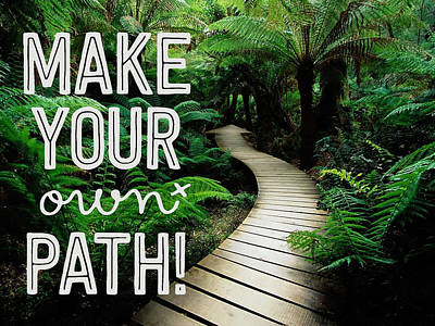 Make Your Own Path Poster by Celestial Images