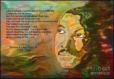 Martin Luther King Jr - I Have Been To The Mountaintop  Poster by Ella Kaye Dickey