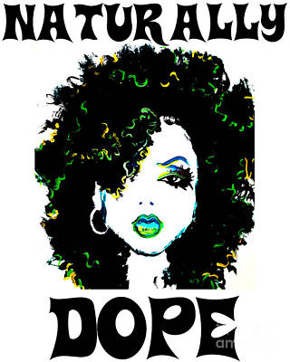 Naturally Dope Poster by Respect the Queen