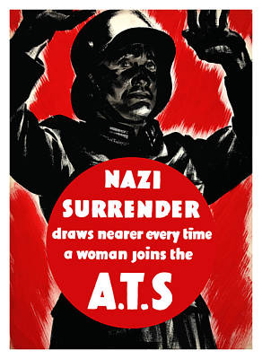 Nazi Surrender Draws Nearer Every Time A Woman Joins The Ats Poster by War Is Hell Store