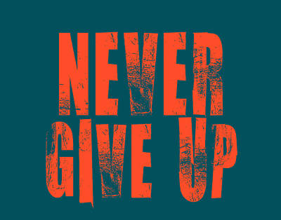 Never Give Up Poster by Brandon Addis