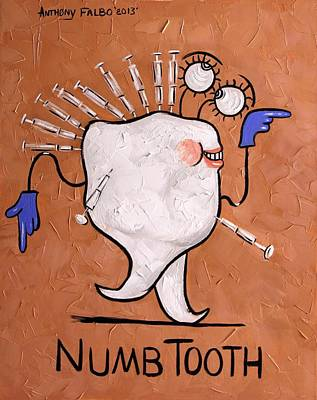 Numb Tooth Dental Art By Anthony Falbo Poster by Anthony Falbo