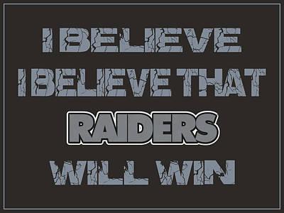 Oakland Raiders I Believe Poster by Joe Hamilton