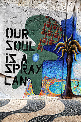 Our Soul Is A Spray Can Poster by John Rizzuto