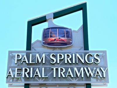 Palm Springs Aerial Tramway Sign Poster by Randall Weidner