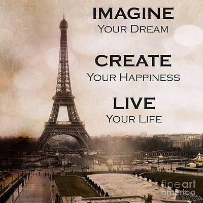 Paris Eiffel Tower Sepia Photography - Paris Eiffel Tower Typography Life Quotes Poster by Kathy Fornal
