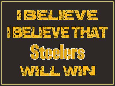 Pittsburgh Steelers I Believe Poster by Joe Hamilton