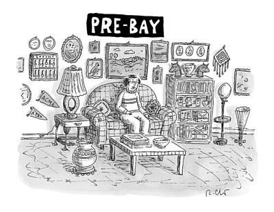 Pre-bay -- A Man Sits In Living Room Full Poster by Roz Chast