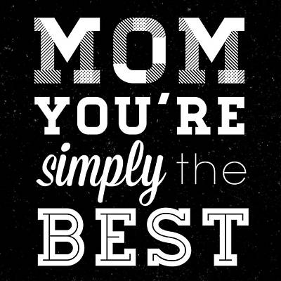 Simply The Best Mom Square Poster by South Social Studio