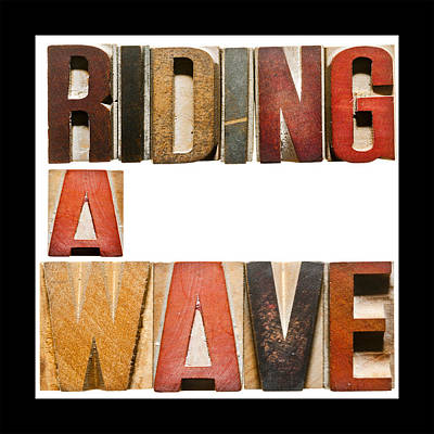 Slogan Riding A Wave Poster by Donald  Erickson