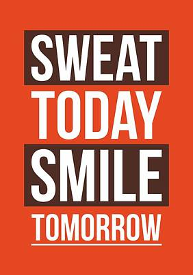 Sweat Today Smile Tomorrow Gym Motivational Quotes Poster Poster by Lab No 4 - The Quotography Department