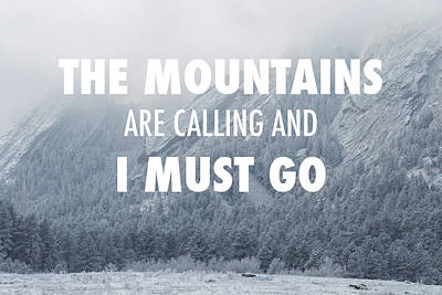 The Mountains Are Calling And I Must Go Poster by Aaron Spong