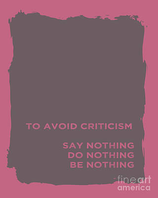 To Avoid Criticism Poster by Liesl Marelli