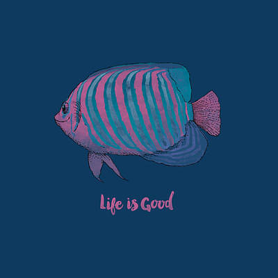 Tropical Fish Life Is Goodife Is Good Poster by Life is Good